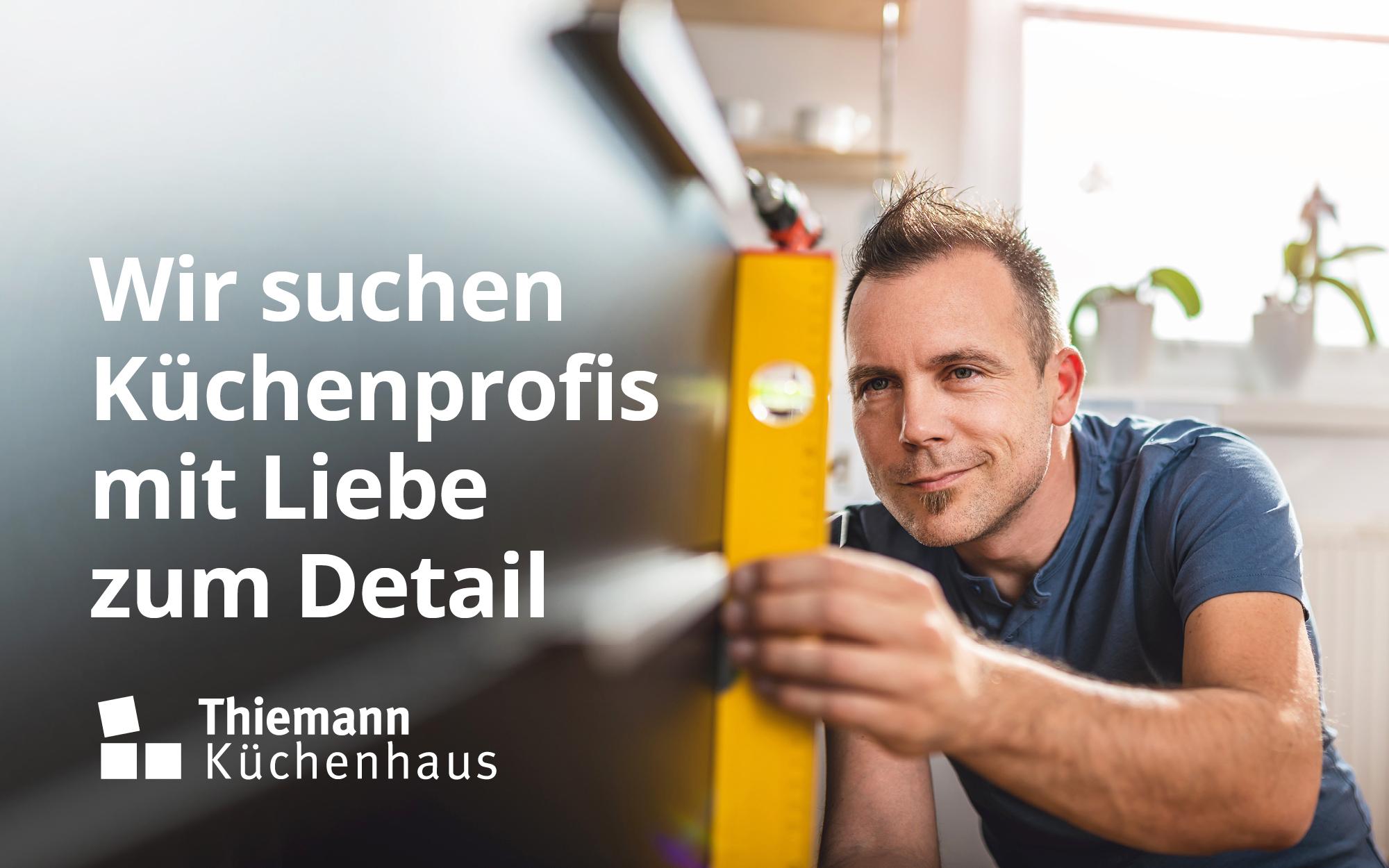 Kuechenhaus Thiemann Stellenanzeige Kuechenmonteur Schreiner Tischler Kuechenmontage
